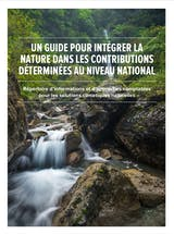 https://ciorg.imgix.net/images/default-source/publication-preview-images/guide-to-including-nature-in-ndcs_french-cover1?&auto=compress&auto=format&fit=crop