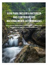 https://ciorg.imgix.net/images/default-source/publication-preview-images/guide-to-including-nature-in-ndcs_portuguese-cover?&auto=compress&auto=format&fit=crop